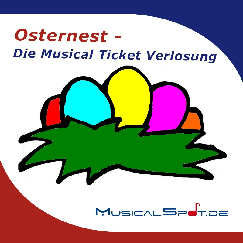osternest verlosung musical tickets